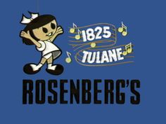 Rosenberg's, Rosenberg's, 1825... Tulane.