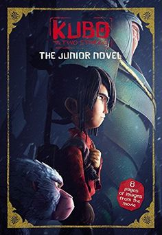 Kubo and the Two Strings: The Junior Novel by Sadie Chesterfield