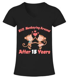 # Cute 15th Wedding Anniversary T Shirt. .  Cute 15th wedding anniversary shirts say still monkeying around after 15 years together and make a great matching married couples gift idea.. Anniversary apparel clothing gift products with fun matching monkey husband and wife design for his and hers party photos for men and women married 15 years.