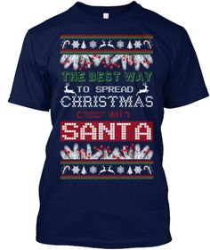 The Best Way To Spread Christmas Santa Navy T-Shirt Front