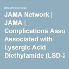 JAMA Network | JAMA | Complications Associated with Lysergic Acid Diethylamide (LSD-25)