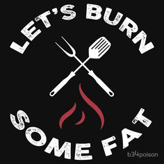 Let's burn some fat!