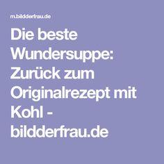 Die beste Wundersuppe: Zurück zum Originalrezept mit Kohl - bildderfrau.de