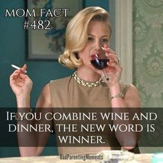 LOL so funny! Mom fact, combine wine with dinner and you have WINNER petty meme Wine Jokes, Wine Meme, Wine Funnies, Funny Parenting Memes, Bad Parenting, Parenting Quotes, Peaceful Parenting, Parenting Ideas, Funny Quotes