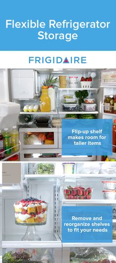 There are over 100 ways to organize the Frigidaire French Door Refrigerator! The flexible storage system includes removable and adjustable shelves and bins as well as Flip-Up and Slide-Under Shelves that help keep all items organized and easy to find.