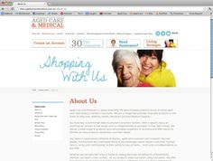 Client: Aged Care & Medical Project: Build an ecommerce website with Magento with a responsive design to include 6000 products. Page: About Us content page
