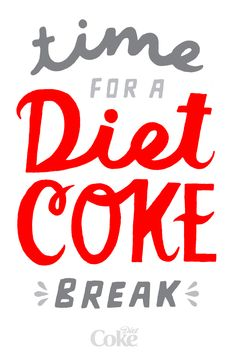 """""""Time for a Diet Coke Break""""  To download a printable version of this visit: www.dietcoke.com/..."""