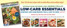 A low-carb lifestyle never tasted so good. The title, Low-Carb Essentials: Everyday Low-Carb Recipes You'll Love, says it all; this cookbook has 150 low-carb recipes fit for your family. Page 1 New Recipes, Low Carb Recipes, Cooking Recipes, Healthy Recipes, George Stella, Stella Stella, Professional Chef, New Cookbooks, Food Network Recipes