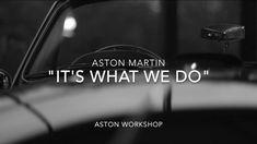 Aston Martin - It's what we do by Aston Workshop