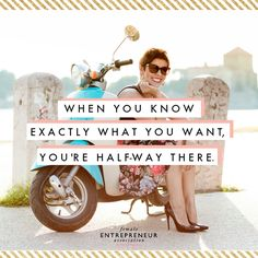 Do you know exactly what you want?