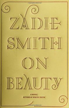 On Beauty by Zadie Smith,http://www.amazon.com/dp/1594200637/ref=cm_sw_r_pi_dp_D6qBtb0ACZ2FEFA5