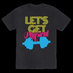Let's Get Physical Tee