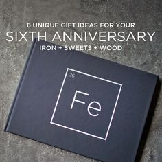 Are You Looking For A Unique 6th Year Anniversary Gift Idea We Have 6 Here That Fit Into The Themes Iron Sweet And Wood