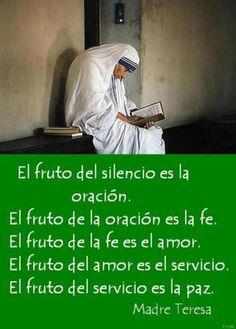 El fruto del silencio es la oración   el fruto de la oración es la fe
