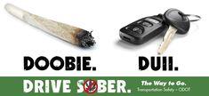 Doobie. DUII. Drive sober, by the Oregon Department of Transportation, Transportation Safety Division