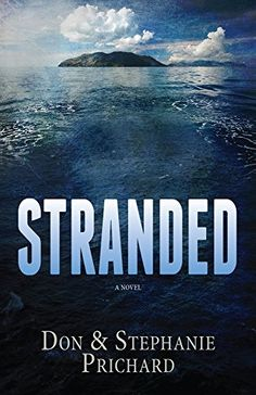 STRANDED: A Novel by Don Prichard http://www.amazon.com/dp/B00OQGJBUY/ref=cm_sw_r_pi_dp_GcaYvb0A7CA3D