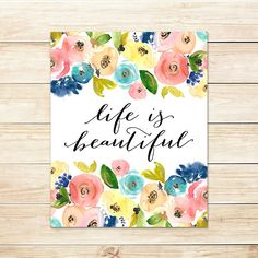 Quote Art Print Life Is Beautiful by PaperCanoePrintables on Etsy