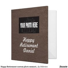 Happy Retirement custom photo memories scrapbook Binder. Customize the cover with name and photo of your own, and fill with pages or mementos as a gift for a coworker who is retiring.