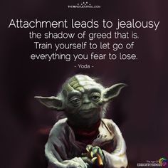 Jealousy Quotes QUOTATION – Image : Quotes about Jealousy – Description Attachment Leads To Jealousy – themindsjournal.c… Sharing is Caring – Hey can you Share this Quote ! Jealousy Quotes, Wisdom Quotes, Faith Quotes, Quotes Quotes, Star Wars Film, Life Quotes Love, Quotes To Live By, Positive Mind, Positive Quotes