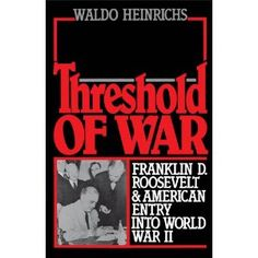 Threshold of War : Franklin D. Roosevelt and American Entry into World War II (Kindle Edition)  http://www.picter.org/?p=B0054ID9LU