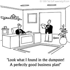 """Ted Goff cartoon: """"Look what I found in the dumpster! A perfectly good business plan!"""""""
