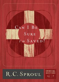 Can I Be Sure Im Saved? - R. C. Sproul | Christianity |396217609: Can I Be Sure Im Saved? - R. C. Sproul | Christianity… #Christianity