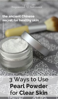 DIY Skin Care Recipes : Pearl powder can replace your mineral makeup and it is super healthy for your s