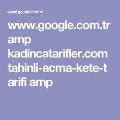 www.google.com.tr amp kadincatarifler.com tahinli-acma-kete-tarifi amp