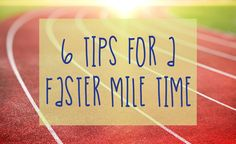 6 Tips for a Faster Mile Time