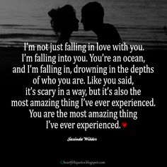 Heartfelt  Love And Life Quotes: I'm not just falling in love with you.