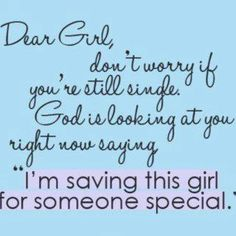 Saving you for someone special <3