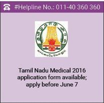 Tamil Nadu Medical 2016 application form available; apply before June 7