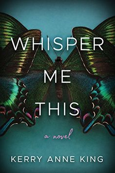 Whisper Me This by Kerry Anne King - Book Cover Art - Aesthetics - Book Cover Design New Books, Good Books, Books To Read, Amazing Books, King Author, King Book, Thriller Books, Mystery Thriller, Best Selling Books
