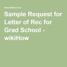 Sample Request for Letter of Rec for Grad School - wikiHow