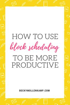Boost your productivity with block scheduling. Learn tips for this method from guest blogger Jasmine Cianflone at http://www.beckymollenkamp.com