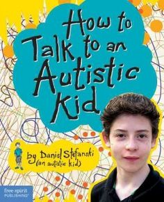 J 618.92 STE. A collection of personal stories, knowledgeable explanations, and supportive advice written by a fourteen-year-old autistic boy to help provide readers with the confidence and tools necessary to befriend autistic kids.