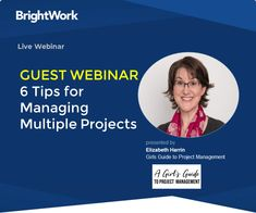 [Guest Webinar - A Girl's Guide to Project Management] 6 Tips for Managing Multiple Projects