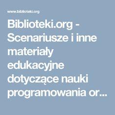 Biblioteki.org - Scenariusze i inne materiały edukacyjne dotyczące nauki programowania oraz wykorzystywania tabletów (nie tylko) w czasie lekcji