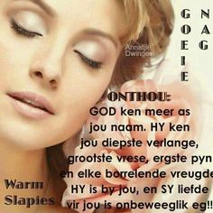 Goeie nag My Redeemer Lives, Evening Greetings, Goeie Nag, Goeie More, Godly Man, Good Night Quotes, Special Quotes, Sleep Tight, Day Wishes