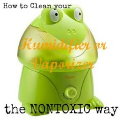 From Son Up til Son Down: How to clean your humidifier or vaporizer the NONTOXIC way