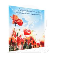 """Colourful poppy field with an inspirational message: """"Don't follow where your path may lead. Instead make your own way and leave a path"""". Canvas Print"""