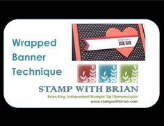Wrapped Banner Technique, Stampin' Up!, Brian King
