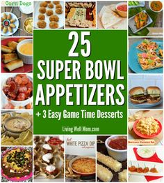 25 Super Bowl Party Appetizers + 3 Easy Game Time Desserts