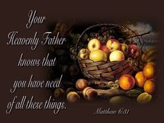 """don't be anxious… your heavenly Father knows that you need all these things."""" -Matthew 6:31    Read more: http://www.knowing-jesus.com/matthew-631"""