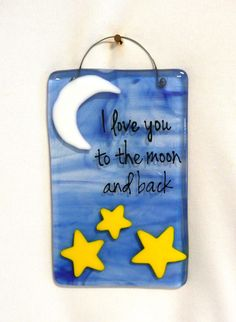 Fused Glass Suncatcher ~ I love you to the moon and back! #fusedglass #Toledo #art #moonandstars www.coppermstudio.com