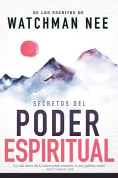 Buy Secretos del poder espiritual: De los escritos de Watchman Nee by Watchman Nee and Read this Book on Kobo's Free Apps. Discover Kobo's Vast Collection of Ebooks and Audiobooks Today - Over 4 Million Titles! Watchman Nee Books, Spiritual Power, Spirituality Books, Christian Quotes, The Secret, Good Books, Mindfulness, Words, Free Apps