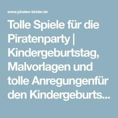 Tolle Spiele für die Piratenparty | Kindergeburtstag, Malvorlagen und tolle Anregungenfür den Kindergeburtstag | Piraten Kinder