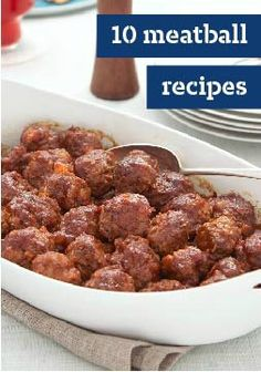 10 Meatball Recipes --These melt-in-your-mouth tender meatball recipes can show up nestled in pasta with sauce, in a sub sandwich, in a layered bake or on a buffet table with other appetizers.