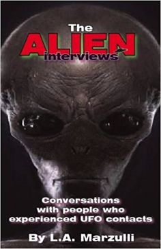 The Alien Interviews: Conversations with people who experienced UFO Contacts  #lamarzulli #ancientalientheorists #ancientaliens #ancientalientheory #ancientastronauts #ancientastronauttheory #ancientalienpedia #whowerethey #whydidtheycome #whatdidtheyleavebehind #wheredidtheygo #willtheyreturn #iwanttobelieve #arewealoneintheuniverse #ufos #ufology #history #alternativehistory #science #pseudoscience #religion #comparativereligion #lostcivilizations #ancientmysteries