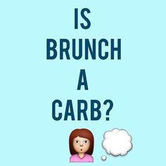 Is brunch a carb?